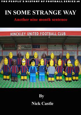 In Some Strange Way: Another Nine Month Sentence - People's History of Football 3 (Paperback)