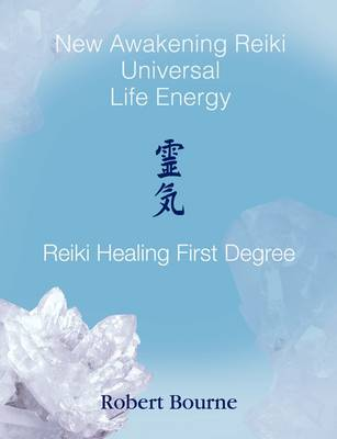 Reiki Healing First Degree: New Awakening Reiki (Paperback)
