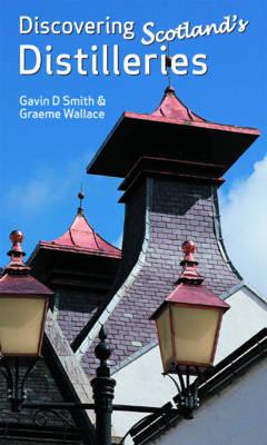 Discovering Scotlands Distilleries (Paperback)