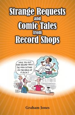 Strange Requests and Comic Tales from Record Shops (Paperback)