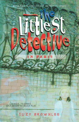 The Littlest Detective in Paris (Paperback)