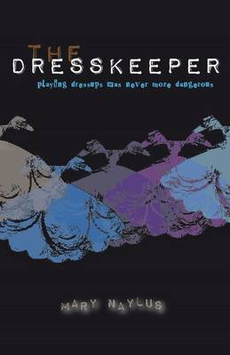 Dresskeeper: Playing Dressups Was Never More Dangerous (Paperback)