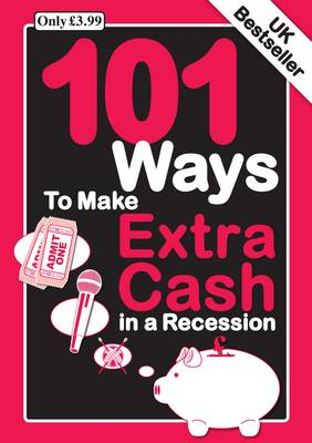 101 Ways to Make an Extra Cash in a Recession (Paperback)