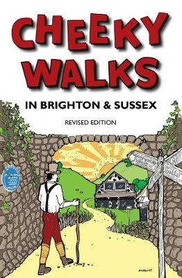 Cheeky Walks In Brighton & Sussex (Paperback)
