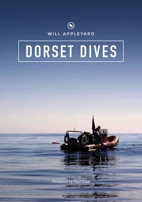 Dorset Dives: A Guide to Scuba Diving Along the Jurassic Coast (Paperback)