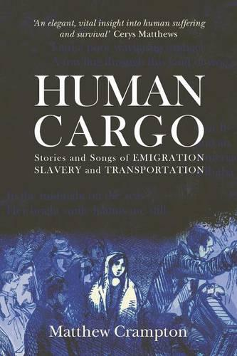 Human Cargo: Stories & Songs of Emigration, Slavery and Transportation (Paperback)