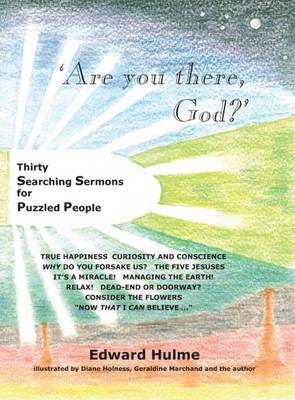 Are You There, God?: Thirty Searching Sermons for Puzzled People (Paperback)