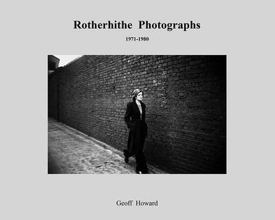 Rotherhithe Photographs: 1971-1980 (Paperback)