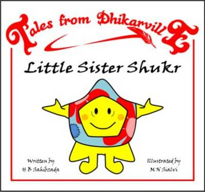 Little Sister Shukr: The Medical Mix-up - Tales from Dhikarville 7 (Paperback)