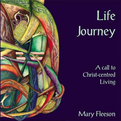 Life Journey: A Call to Christ-Centred Living (Hardback)