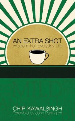An Extra Shot: Wisdom for Everyday Life (Hardback)