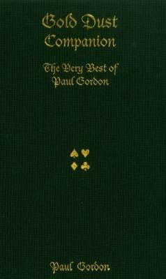 Gold Dust Companion: The Very Best Card Magic of Paul Gordon (Hardback)
