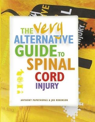 The Very Alternative Guide to Spinal Cord Injury (Hardback)