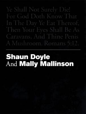 Ye Shall Not Surely Die! For God Doth Know That in the Day Ye Eat Thereof, Then Thine Eyes Shall be as Caravans, and Thine Penis a Mushroom. Romans 5:12: Shaun Doyle and Mall Mallinson (Paperback)