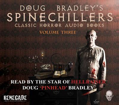 Doug Bradley's Spine Chillers: Classic Horror Short Stories - Doug Bradley's Spinechillers v. 3 (CD-Audio)