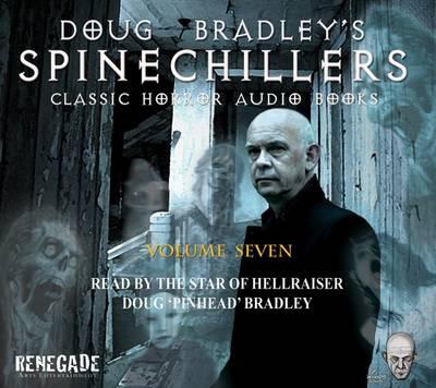 Doug Bradley's Spinechillers: Classic Horror Short Stories - Doug Bradley's Spinechillers v. 7 (CD-Audio)