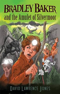 Bradley Baker and the Amulet of Silvermoor - Amazing Adventures of Bradley Baker 2 (Paperback)