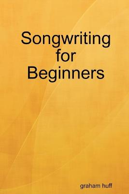 Songwriting for Beginners (Paperback)