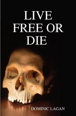 LIVE FREE OR DIE Paperback (Paperback)