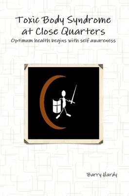Toxic Body Syndrome at Close Quarters (Paperback)