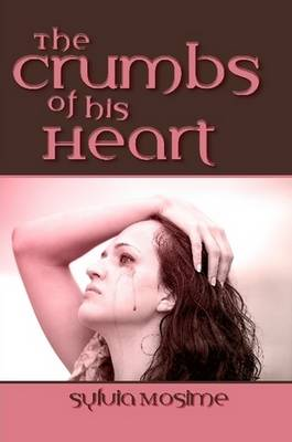 The Crumbs Of His Heart (Paperback)