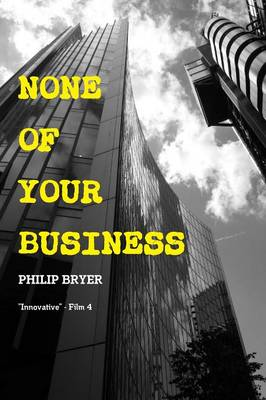 None of Your Business (Paperback)