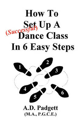 How to Set Up a Successful Dance Class in 6 Easy Steps (Paperback)