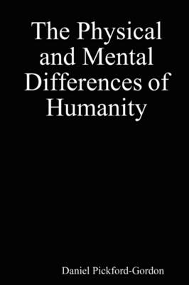 The Physical and Mental Differences of Humanity (Paperback)