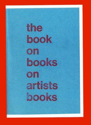 The Book on Books on Artist Books (Paperback)