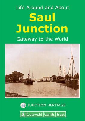 Life Around and About Saul Junction: Gateway to the World (Paperback)