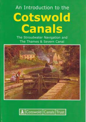 An Introduction to the Cotswold Canals: The Stroudwater Navigation and The Thames & Severn Canal (Paperback)