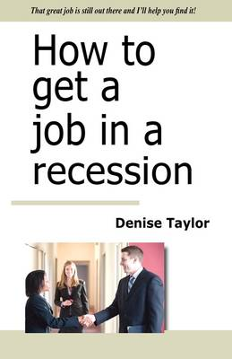 How to Get a Job in a Recession (Paperback)