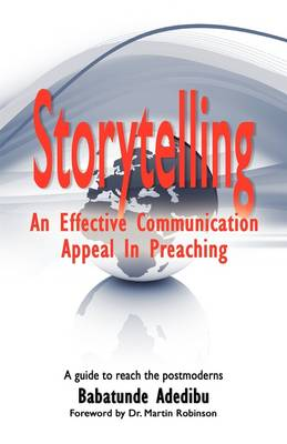 Storytelling: An Effective Communication Appeal in Preaching (Paperback)
