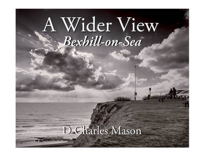 A Wider View: Bexhill-on-Sea (Paperback)