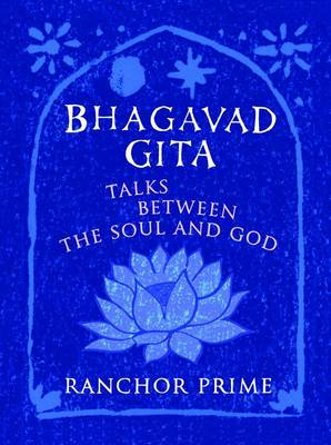 Bhagavad Gita: Talks Between the Soul and God (Paperback)