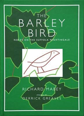 The Barley Bird: Notes on a Suffolk Nightingale (Hardback)