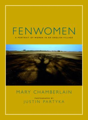 Fenwomen: A Portrait of Women in an English Village (Hardback)