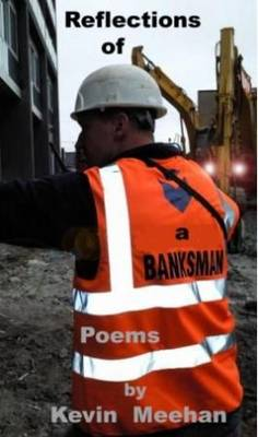 Reflections of a Banksman: Poems by Kevin Meehan (Paperback)