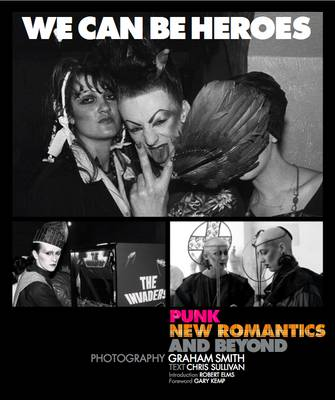 We Can be Heroes: Punk, New Romantics and Beyond (Paperback)
