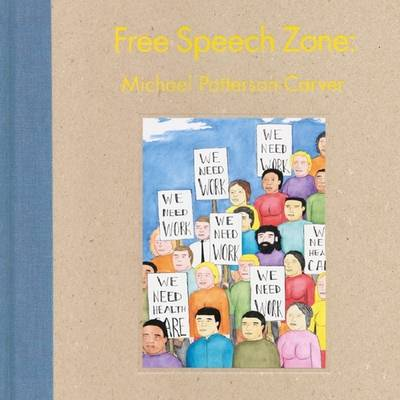 Free Speech Zone: Michael Patterson-Carver (Hardback)