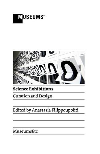 Science Exhibitions: Curation and Design (Paperback)