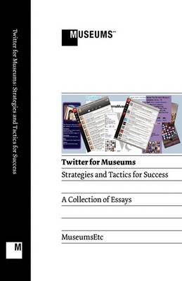 Twitter for Museums: Strategies and Tactics for Success (Paperback)