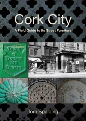 Cork City: A Field Guide to Its Street Furniture (Paperback)