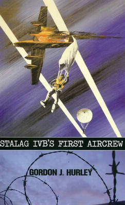 Stalag IVB's First Aircrew (Paperback)