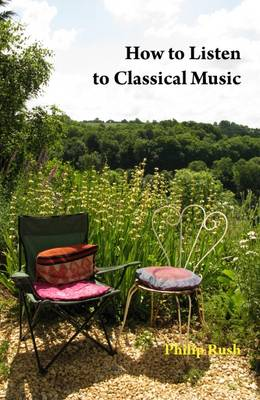 How to Listen to Classical Music (Paperback)