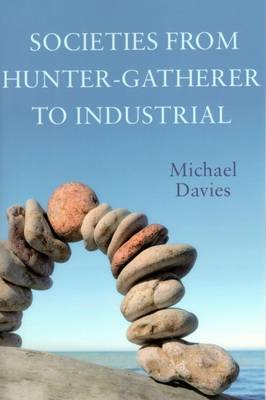 Societies from Hunter-Gatherer to Industrial (Paperback)
