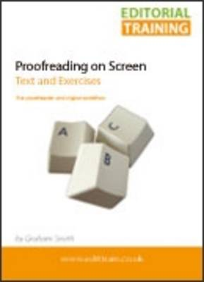 Proofreading on Screen: Text and Exercises (the Proofreader and Digital Workflow) (Paperback)