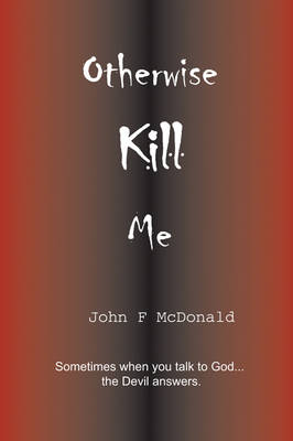 Otherwise Kill Me (Paperback)