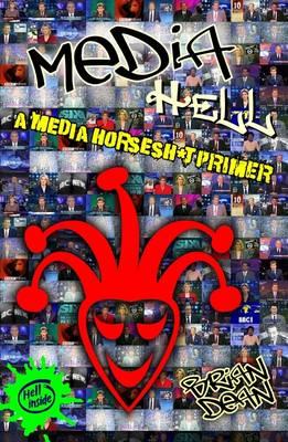Media Hell: A Media Horsesh*t Primer (Paperback)