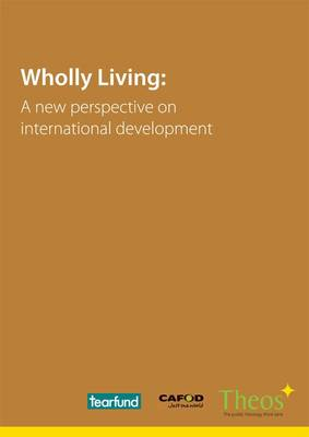 Wholly Living: A New Perspective on International Development (Paperback)